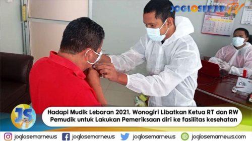 Video : Hadapi Mudik Lebaran 2021, Pemkab Wonogiri Libatkan Ketua RT dan RW, Pemudik untuk Lakukan Pemeriksaan diri ke fasilitas kesehatan